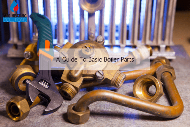 A Guide To Basic Boiler Parts